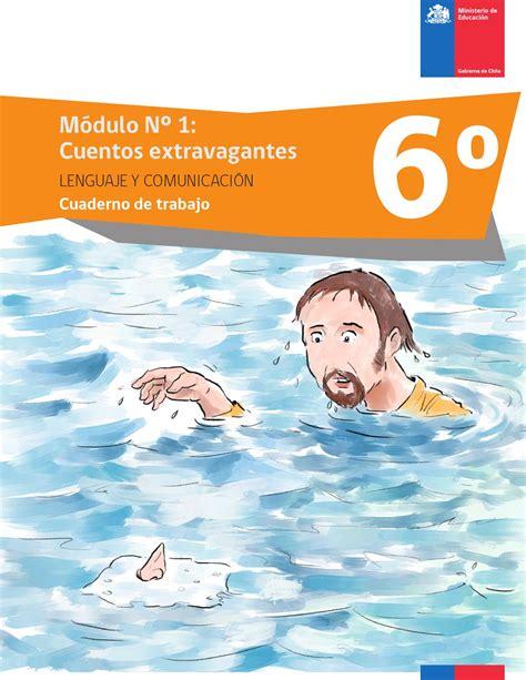 Cuaderno de trabajo 6 basico modulo1 lenguaje by juan