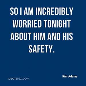 Kim Adams Quote... Worried Boyfriend Quotes
