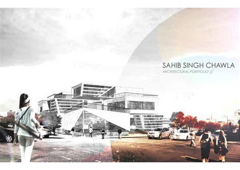 year architecture student portfolio  sahib chawla