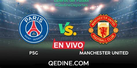 Manchester United Vs.PSG EN VIVO: Horarios Y Canales TV ...