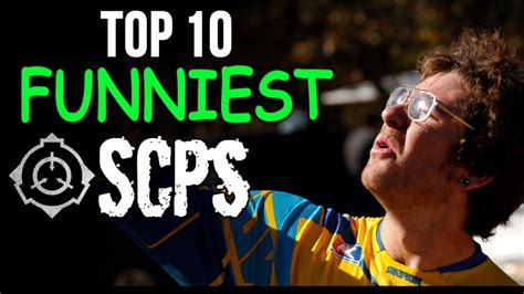 Top 10 Funniest Scps Youtube