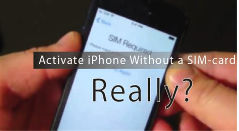 how to activate iphone without sim can you really activate iphone without a sim card all
