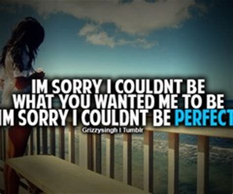 Sorry Im Not Perfect Tumblr Quotes