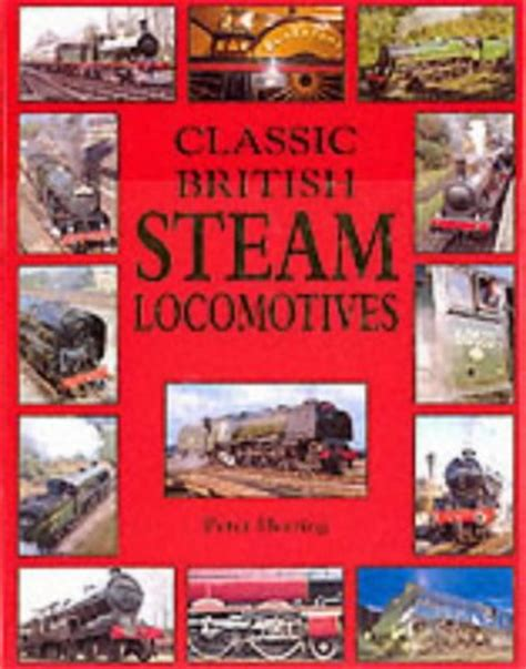 classic british steam locomotives  peter herring