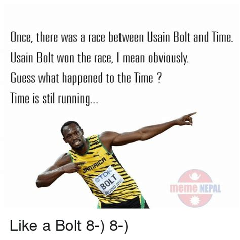 Meme Running - once there was a race between usain bolt and time usain