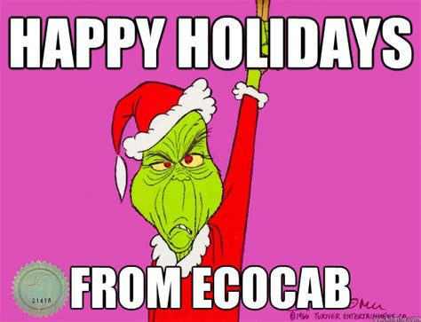 Happy Holidays Meme - happy holidays from ecocab retail grinch quickmeme