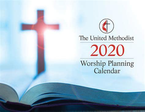 united methodist worship planning calendar cokesbury