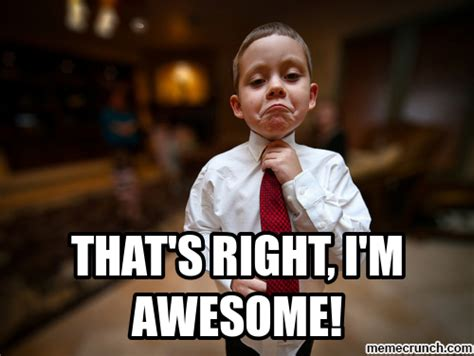 Awesome Meme Generator - that s right i m awesome