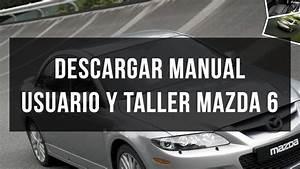 Descargar Manual De Usuario Y Taller Mazda 6
