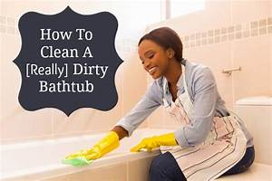 How to clean a dirty bathtub for How to clean bathroom tub
