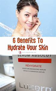 Six Benefits To Hydrate Your Skin