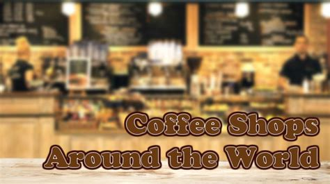 Looking for the perfect, personalized gift for your favorite coffee lover? Coffee Shops Around the World