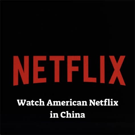 american netflix  china   vpnranks
