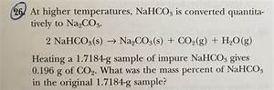 Solved  At Higher Temperatures  Nahco3 Is Converted Quanti