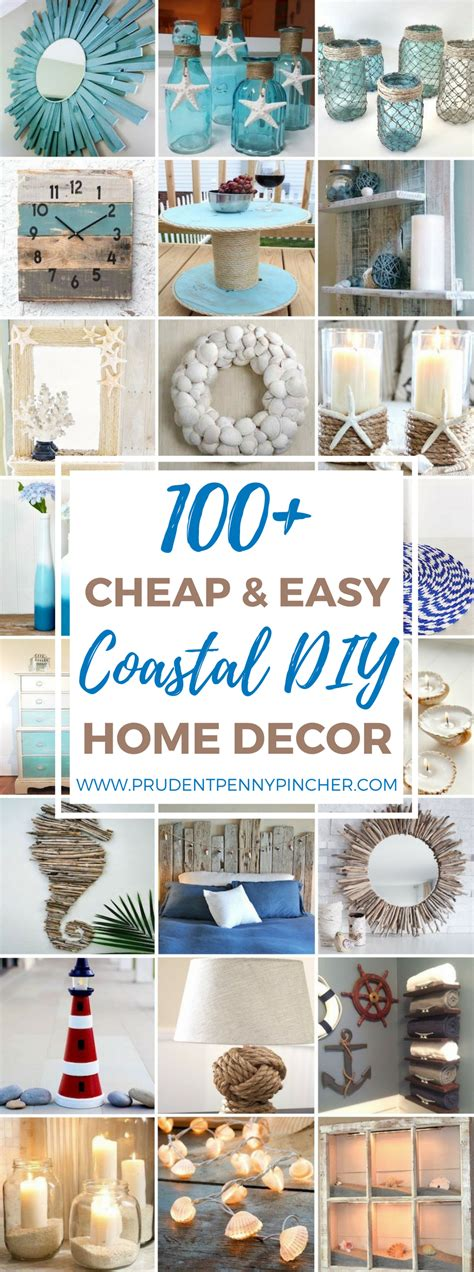 Diy Home Decor Projects Cheap by 100 Cheap And Easy Coastal Diy Home Decor Ideas Prudent