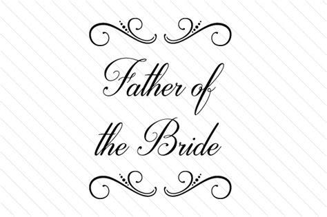 father   bride svg cut file  creative fabrica