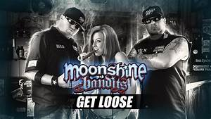 Moonshine Bandits - Get Loose (from Whiskey and Women ...