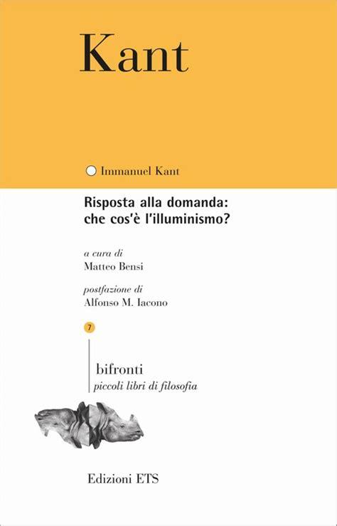 Cos è L Illuminismo Kant by Risposta Alla Domanda Cos 232 L Illuminismo Immanuel