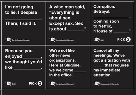 The rules and play are the same, but your cards are virtual. House of Cards Against Humanity: Play on Words Leads to Free Cards Courtesy of Netflix   IndieWire