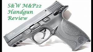Smith And Wesson M U0026p 22 Review