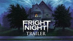FRIGHT NIGHT (New & Exclusive) HD Trailer - YouTube