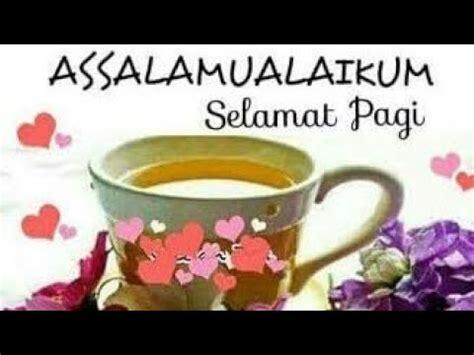 ucapan selamat pagi islami terbaik  youtube