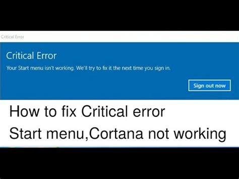 how to fix critical error start menu and cortana aren t working
