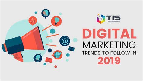 Digital Marketing Trends by Top Digital Marketing Trends To Follow In 2019