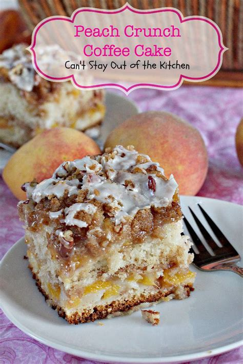 peach crunch coffee cake  stay    kitchen