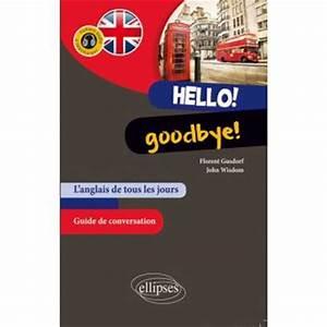 Avis Goodbye Car : hello goodbye l 39 anglais de tous les jours broch florent gusdorf achat livre prix ~ Medecine-chirurgie-esthetiques.com Avis de Voitures