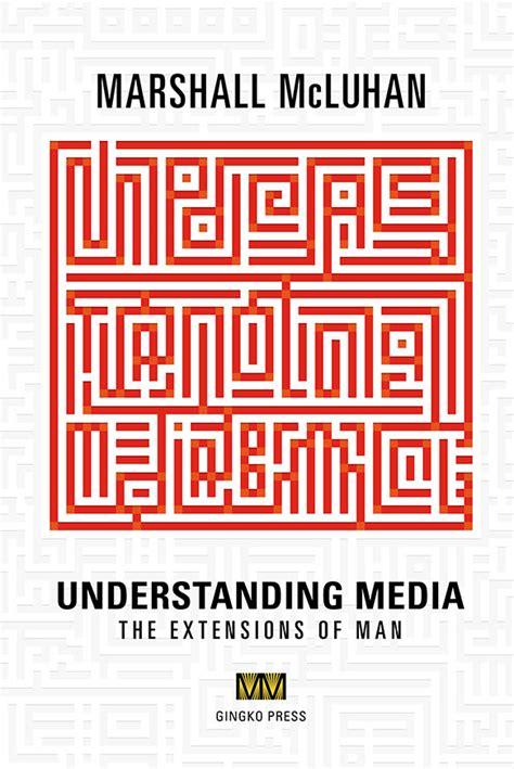 marshall mcluhans understanding media  extensions