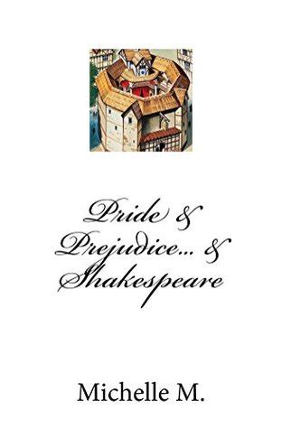 pride prejudice shakespeare  michelle