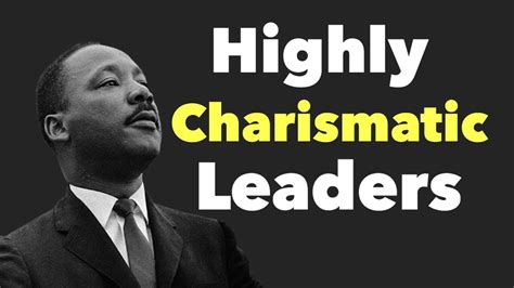 traits  highly charismatic leaders youtube
