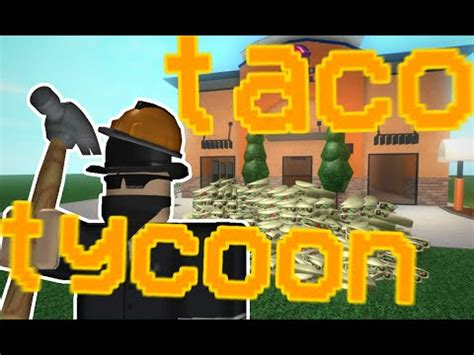 taco tycoon  roblox machinima youtube