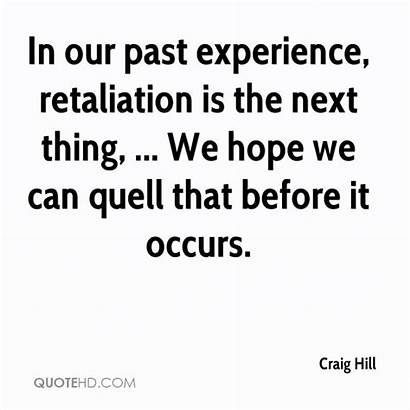 Past Retaliation Craig Hill Experience Quotes Thing
