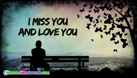 I And Miss You Images I Miss You And You Missingherquotes