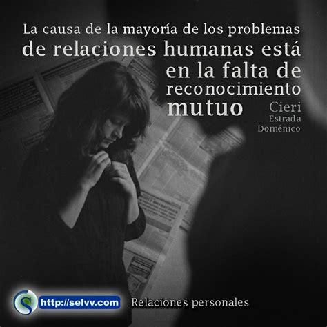 la causa de la mayoria de los problemas de relaciones