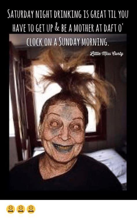 Saturday Night Meme - funny a sunday memes of 2017 on sizzle sundays