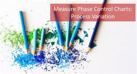 measure phase control chart   measure process variation