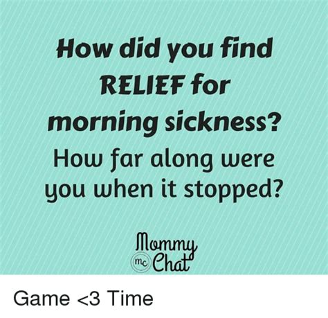 Morning Sickness Meme - how did you find relief for morning sickness how far along were you when it stopped game