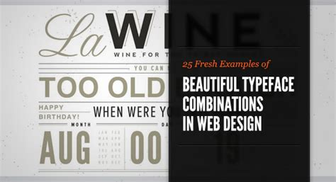 25 fresh exles of beautiful typeface combinations in web design