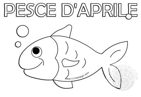 immagini di pesci da colorare e ritagliare pesce d aprile da colorare tuttodisegni
