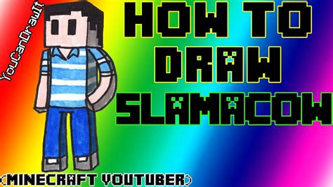 draw slamacow minecraft youtubers youcandrawit p hd youtube