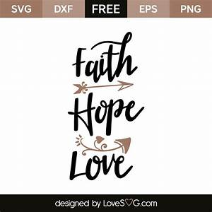 Faith - Hope - ... Lovesvg