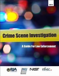 Crime Scene Investigation  A Guide To Law Enforcement
