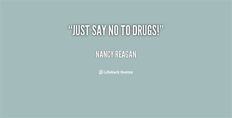 Just Say No Drugs Quotes