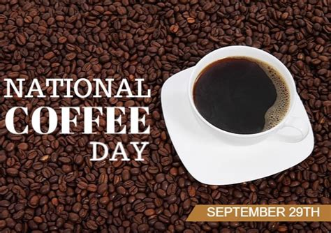 Celebrate National Coffee Day Today (9/29 Coffee Time English Yemen Culture Menu Card Lawrence And Brimley Northlands Offers Gainesville Malviya Nagar Jaipur