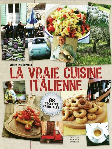 livre de cuisine italienne la vraie cuisine italienne an et jos expeels livre