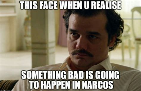 Narcos Memes - and there s always something bad in narcos narcos pinterest tvs netflix and movie tv