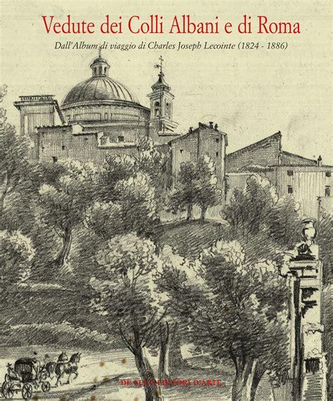 Libreria Colli Albani by Vedute Dei Colli Albani E Di Roma De Luca Editori D Arte